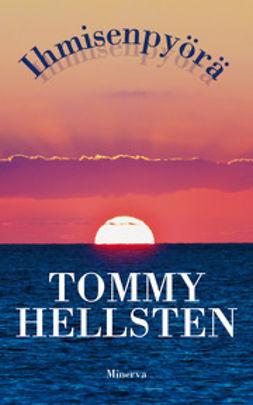 Hellsten, Tommy - Ihmisenpyörä: unia ja havahtumisia, e-kirja