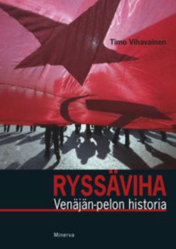 Vihavainen, Timo - Ryssäviha: Venäjän pelon historia, e-kirja