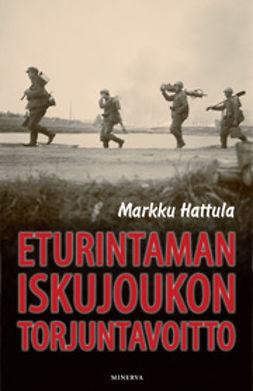 Hattula, Markku - Eturintaman iskujoukon torjuntavoitto, ebook