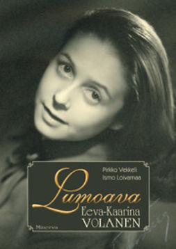 Loivamaa, Ismo - Lumoava Eeva-Kaarina Volanen, e-bok