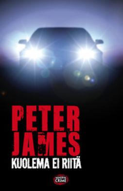 James, Peter - Kuolema ei riitä, e-kirja