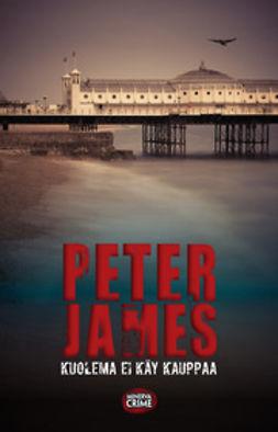 James, Peter - Kuolema ei käy kauppaa, e-kirja
