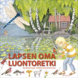 Kuisma, Titta - Lapsen oma luontoretki - Seikkailuja mökkimaisemissa, e-kirja