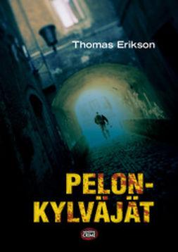 Erikson, Thomas - Pelonkylväjät, e-kirja