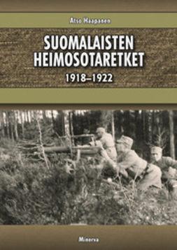 Haapanen, Atso - Suomalaisten heimosotaretket 1918-1922, e-kirja
