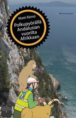 Rämö, Matti - Polkupyörällä Andalusian vuorilta Afrikkaan, ebook