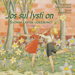 Loivamaa, Ismo - Jos sul lysti on: Suomen lasten leikkirunot, ebook
