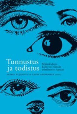 Kujansivu, Heikki - Tunnustus ja todistus : näkökulmia kahteen elämän esittämisentapaan, e-kirja