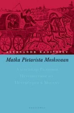Radistsev, Aleksandr - Matka Pietarista Moskovaan, e-kirja
