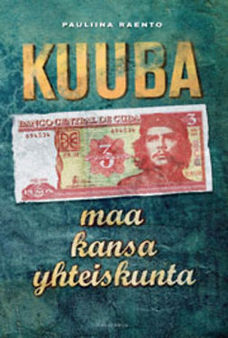 Raento, Pauliina - Kuuba: Maa, kansa, yhteiskunta, e-bok