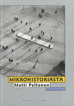 Peltonen, Matti - Mikrohistoriasta, ebook