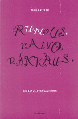 Kaitaro, Timo - Runous, raivo, rakkaus: Johdatus surrealismiin, e-kirja
