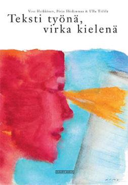 Heikkinen, Vesa - Teksti työnä, virka kielenä, e-kirja