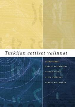 Karjalainen, Sakari - Tutkijan eettiset valinnat, e-bok
