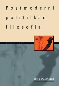 Pulkkinen, Tuija - Postmoderni politiikan filosofia, e-kirja