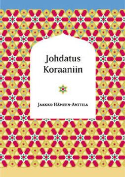 Hämeen-Anttila, Jaakko - Johdatus Koraaniin, e-bok