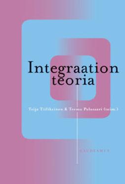 Tiilikainen, Teija - Integraation teoria, e-kirja
