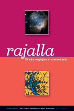 Raivio, Kari - Rajalla: Tiede rajojaan etsimässä, e-kirja
