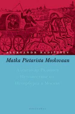 Radistsev, Aleksandr - Matka Pietarista Moskovaan, ebook