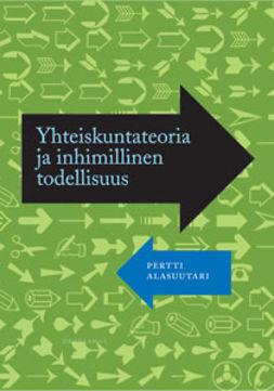 Alasuutari, Pertti - Yhteiskuntateoria ja inhimillinen todellisuus, ebook