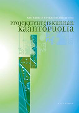Rantala, Kati - Projektiyhteiskunnan kääntöpuolia, e-kirja
