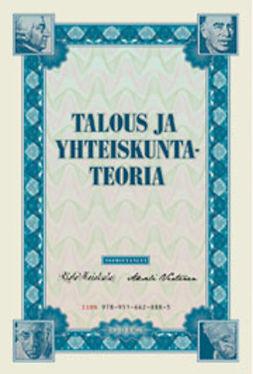 Heiskala, Risto - Talous ja yhteiskuntateoria 1: Vanhan maailman talous ja suuri murros, e-kirja