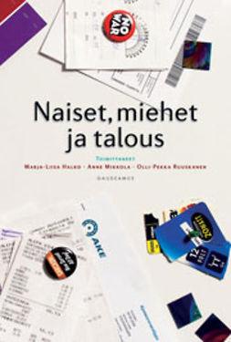 Halko, Marja-Liisa - Naiset, miehet ja talous, e-kirja