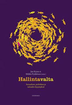 Kaisto, Jani - Hallintavalta: Sosiaalisen, politiikan ja talouden kysymyksiä, e-kirja