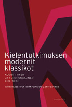 Haddington, Pentti - Kielentutkimuksen modernit klassikot: Kognitiivinen ja funktionaalinen kielitiede, ebook