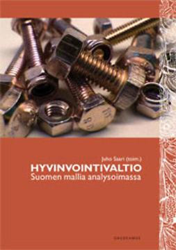 Saari, Juho - Hyvinvointivaltio: Suomen mallia analysoimassa, e-bok