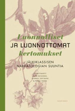 Hatavara, Mari - Luonnolliset ja luonnottomat kertomukset: Jälkiklassisen narratologian suuntia, e-kirja