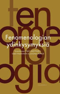 Miettinen, Timo - Fenomenologian ydinkysymyksiä, ebook