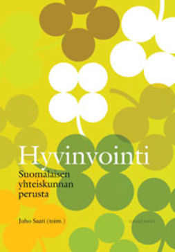 Saari, Juho - Hyvinvointi: Suomalaisen yhteiskunnan perusta, e-kirja