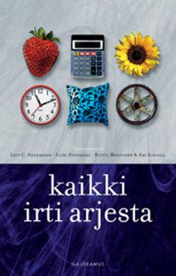 Andersson, Leif C. - Kaikki irti arjesta, e-kirja