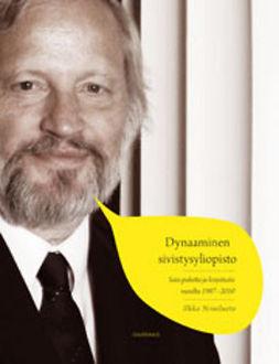 Niiniluoto, Ilkka - Dynaaminen sivistysyliopisto: Sata puhetta ja kirjoitusta vuosilta 1987-2010, e-kirja