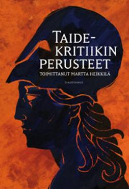 Heikkilä, Martta - Taidekritiikin perusteet, ebook