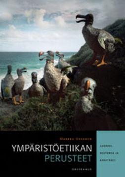Oksanen, Markku - Ympäristöetiikan perusteet: Luonne, historia ja käsitteet, e-kirja