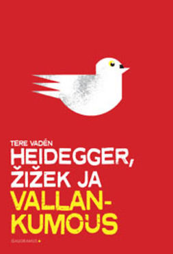 Vaden, Tere - Heidegger, Zizek ja vallankumous, ebook