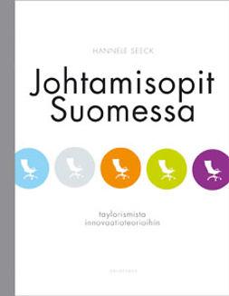 Seeck, Hannele - Johtamisopit Suomessa: Taylorismista innovaatioteorioihin, e-kirja