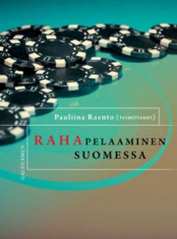 Raento, Pauliina - Rahapelaaminen Suomessa: Aiheet ja aineistot, e-kirja