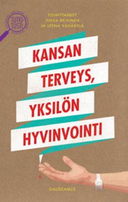Reivinen, Jukka - Kansan terveys, yksilön hyvinvointi, e-kirja