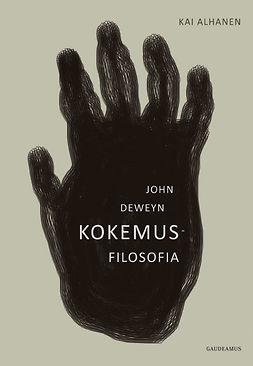 Alhanen, Kai - John Deweyn kokemusfilosofia, e-kirja