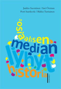 Suominen, Jaakko - Sosiaalisen median lyhyt historia, ebook