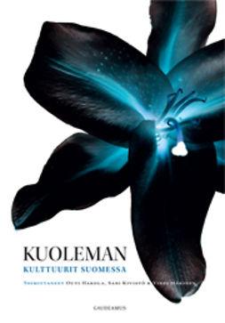 Hakola, Outi - Kuoleman kulttuurit Suomessa, ebook