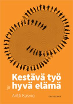 Kasvio, Antti - Kestävä työ ja hyvä elämä, e-kirja
