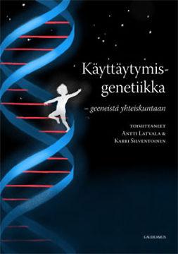 Latvala, Antti - Käyttäytymisgenetiikka: Geeneistä yhteiskuntaan, e-kirja