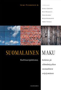 Purhonen, Semi - Suomalainen maku: Kulttuuripääoma, kulutus ja elämäntyylien sosiaalinen eriytyminen, e-kirja