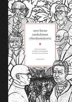 Pyykkönen, Miikka - 1900-luvun ranskalainen yhteiskuntateoria, ebook