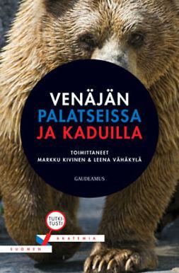 Kivinen, Markku - Venäjän palatseissa ja kaduilla, ebook
