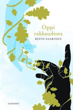 Saarinen, Risto - Oppi rakkaudesta, e-kirja